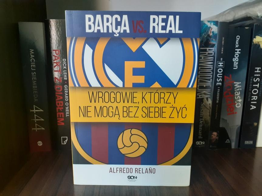 """""""Barca vs. Real. Wrogowie, którzy nie mogą bez siebie żyć"""" – Odwiecznarywalizacja"""