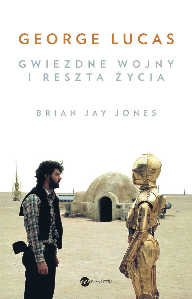 """""""George Lucas i reszta życia"""" – Facet, który pozostawił nas wkosmosie"""