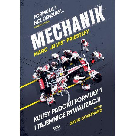 """""""Mechanik. Kulisy padoku F1 i tajemnice rywalizacji"""" – Najszybsze wyścigi z perspektywygarażu"""