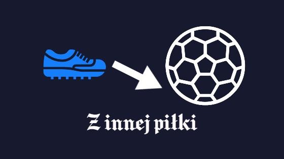 Z innej piłki – Czerwiec2020