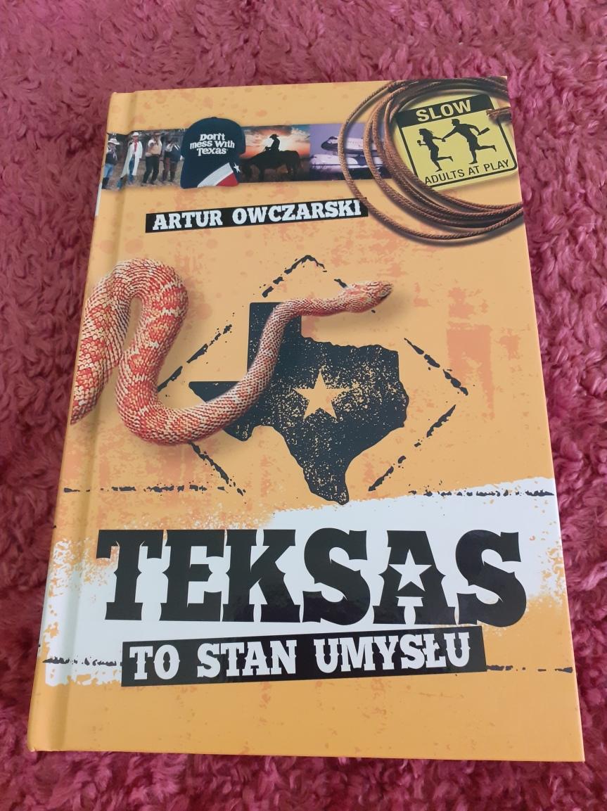 """""""Teksas to stan umysłu"""" Artura Owczarskiego – Styl bycia, który musiciepoznać"""