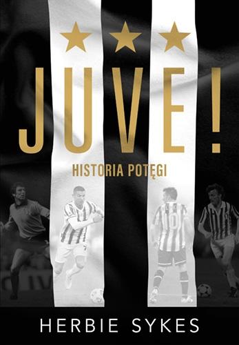 """""""Juve! Historia potęgi"""" Herbiego Sykesa – Recenzjaprzedpremierowa"""