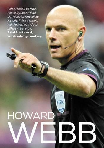 """""""Howard Webb. Autobiografia"""" – Sędzia ciekawszy od wielupiłkarzy"""